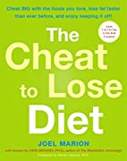 The Cheat to Lose Diet: Cheat BIG with the…