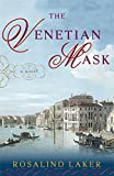 Laker, Rosalind: The Venetian Mask: A Novel