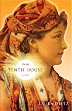 In the Tenth House: A Novel by Laura Dietz