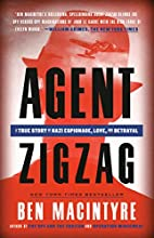 Agent Zigzag. A True Story of Nazi…