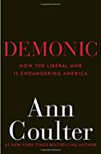 Demonic: How the Liberal Mob Is Endangering…