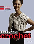 Everyday Crochet: Wearable Designs Just for…
