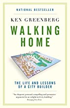 Walking Home: The Life and Lessons of a City…