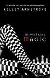 Armstrong, Kelley: Industrial Magic