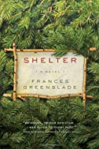 Shelter: A Novel by Frances Greenslade
