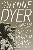 Canada in the Great Power Game 1914-2014 by…