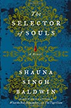The Selector of Souls by Shauna Singh…
