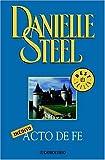 Steel, Danielle: Acto de fe (Spanish Edition)