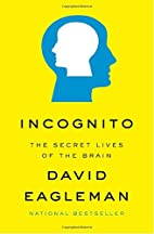 Incognito: The Secret Lives of the Brain by…