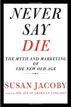 Never Say Die: The Myth and Marketing of the…