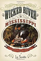 Wicked River: The Mississippi When It Last…