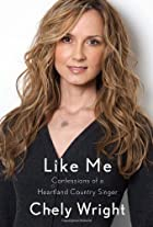 Like Me: Confessions of a Heartland Country…