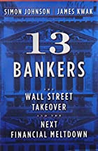 13 Bankers: The Wall Street Takeover and the…