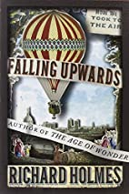 Falling Upwards: How We Took to the Air by…