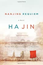 Nanjing Requiem: A Novel by Ha Jin