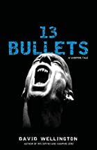13 Bullets by David Wellington