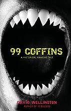 99 Coffins by David Wellington