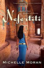 Nefertiti: A Novel by Michelle Moran