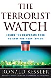 Kessler, Ronald: The Terrorist Watch: Inside the Desperate Race to Stop the Next Attack