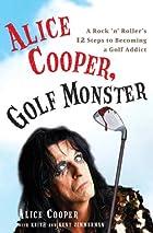 Alice Cooper, Golf Monster: A Rock 'n'…