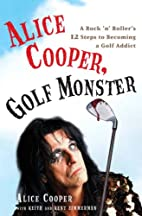 Alice Cooper, Golf Monster: A Rock 'n'…