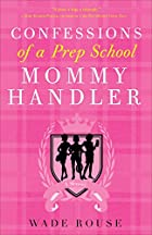 Confessions of a Prep School Mommy Handler:…