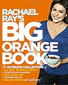 Rachael Ray's Big Orange Book: Her…
