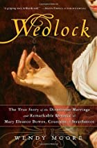 Wedlock: The True Story of the Disastrous…
