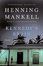 Kennedy's Brain by Henning Mankell