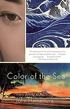 Color of the Sea by John Hamamura