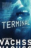 Vachss, Andrew: Terminal (Vintage Crime/Black Lizard)