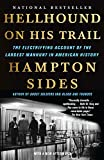 Sides, Hampton: Hellhound on His Trail: The Electrifying Account of the Largest Manhunt in American History