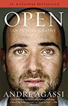 Open: An Autobiography by Andre Agassi