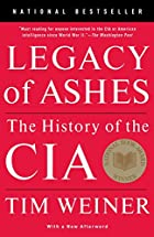 Legacy of Ashes: The History of the CIA by…