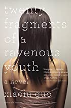 Twenty Fragments of a Ravenous Youth by…