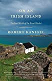 Kanigel, Robert: On an Irish Island: The Lost World of the Great Blasket (Vintage)