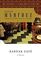 Karnak Cafe by Naguib Mahfouz