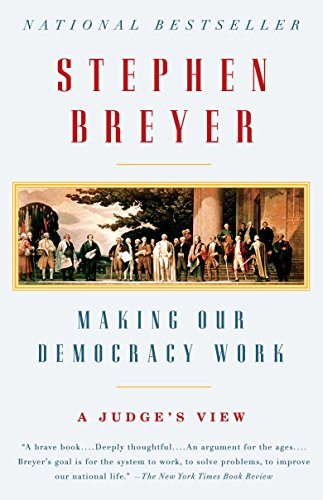 making-our-democracy-work-a-judges-view