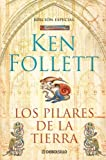 Follett, Ken: Los pilares de la tierra (Spanish Edition)