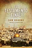 Bourne, Sam: El testamento final (Spanish Edition)