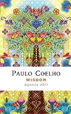 Weisheit. Buch-Kalender 2011 by Paulo Coelho