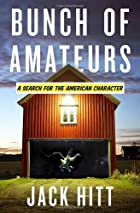 Bunch of Amateurs: A Search for the American…