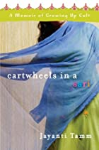 Cartwheels in a Sari: A Memoir of Growing Up…