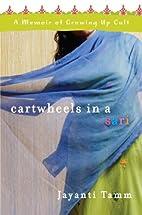Cartwheels in a Sari: A Memoir of Growing Up…