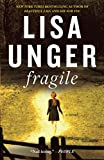Unger, Lisa: Fragile: A Novel