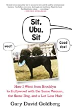 Sit, Ubu, Sit: How I went from Brooklyn to…