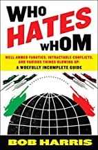 Who Hates Whom: Well-Armed Fanatics,…