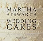 Martha Stewart's Wedding Cakes by Martha…