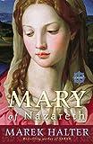 Halter, Marek: Mary of Nazareth: A Novel
