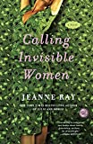 Ray, Jeanne: Calling Invisible Women: A Novel
